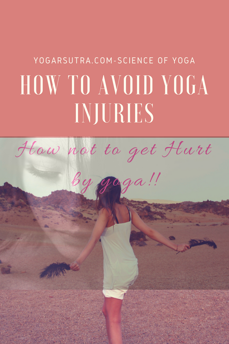 How to avoid yoga injuries- In order to maintain your daily yoga practice long lasting, safety is of the uttermost importance.