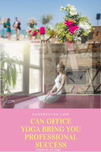 Office yoga for professional success