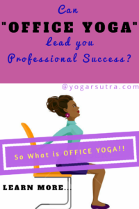 Can office yoga lead you professional success? Find here eBook on #officeyoga #chairyoga #workplaceyoga #yogaatoffice