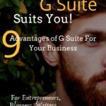 9 Advantages of G -Suite to Increase Your Productivity