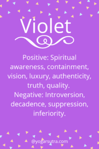 #Color Psychology. Violet- Positive: Spiritual awareness, containment, vision, luxury, authenticity, truth, quality. Negative: Introversion, decadence, suppression, inferiority.
