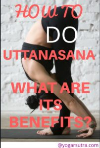 Uttanasana increases blood circulation in your brain. Learn here how to do Uttanasana and its benefits.