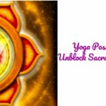 11 Best Yoga Poses To Unblock The Sacral Chakra| The Chakra Series-3