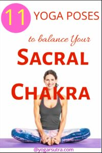 Best Yoga Poses to unblock the sacral chakra aka swadhisthana. #Sacralchakra #Chakrabalancing