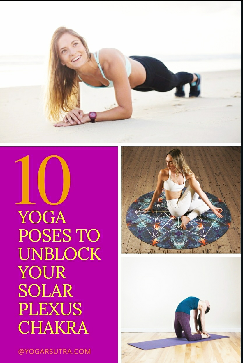 10 Yoga Poses To Unblock Your Solar Plexus Chakra The Chakra Series 5 Yogarsutra