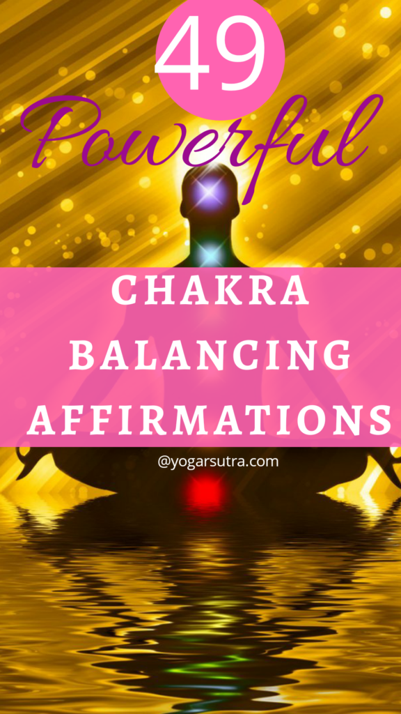 49 Powerful chakra balancing affirmations to thrive in your life.