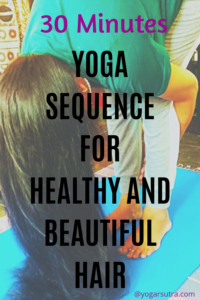 Yoga Sequence For Beautiful and Healthy Hair