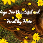 Yoga For Beautiful and Healthy Hair| Grow Your Confidence