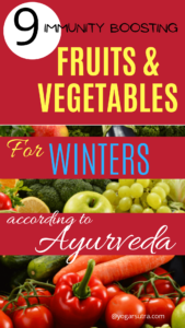 Immunity boosting fruits and vegetables for the winters according to Ayurveda #immunity #yoga for immunity series
