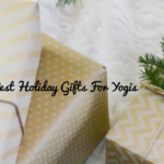 Holiday Gift Ideas for Yogis Who Love To Self-Care