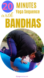 Yoga sequence with yoga bandhas.