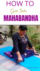 How to do maha Bandha and what are the benefits of doing Bandhas