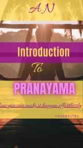 An introduction to Pranayama, Pranayama Benefits, How To Do Pranayama-Easiest Methods