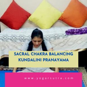 Pranayam for sacral Chakra