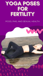 Yoga for fertility and sexual health. #fertility_yoga #yoga_for_PCOD #yoga_for_PMS