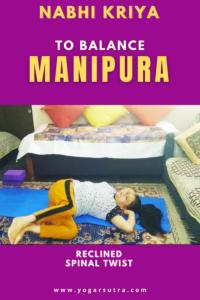 Reclined spinal twist, Nabhi Kriya for your third Chakra